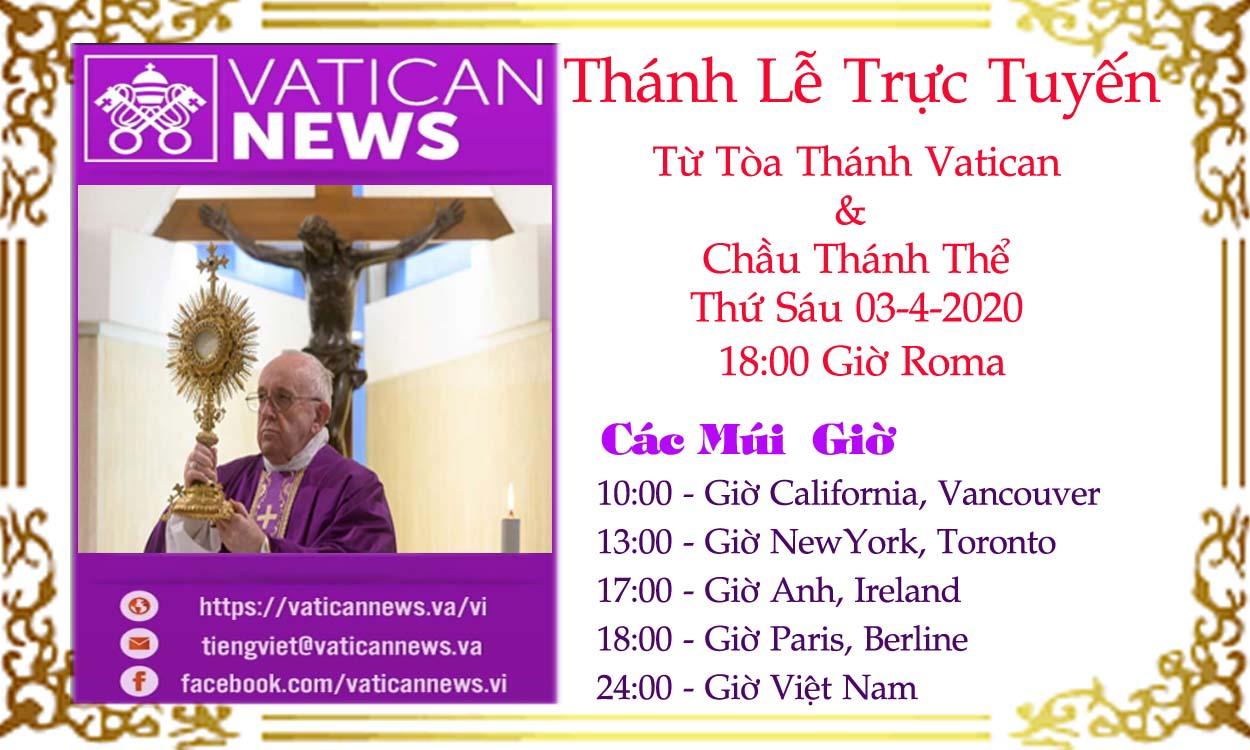THÁNH LỄ & CHẦU THÁNH THỂ TRỰC TUYẾN TỪ TÒA THÁNH VATICAN THỨ SÁU 03-4-2020
